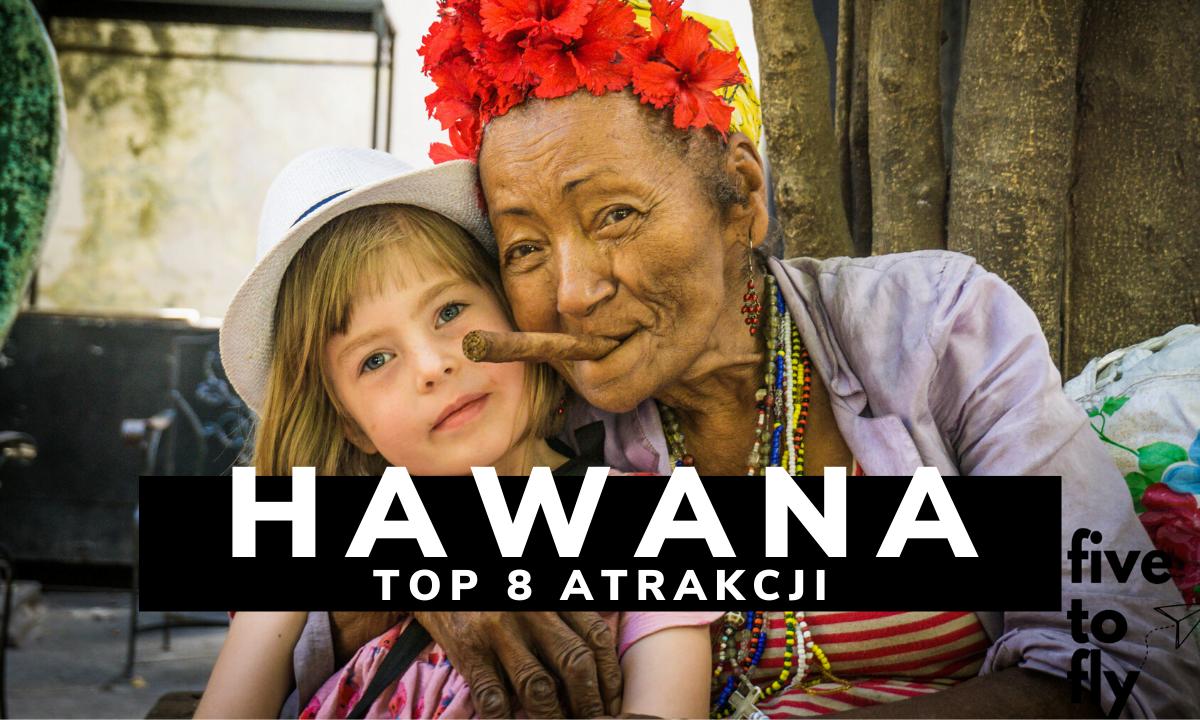 Hawana- TOP 8, atrakcje w stolicy Kuby