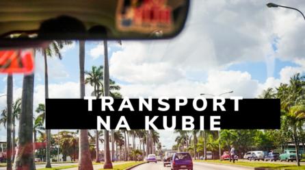 Jak ogarnąć transport na Kubie- krótki przewodnik