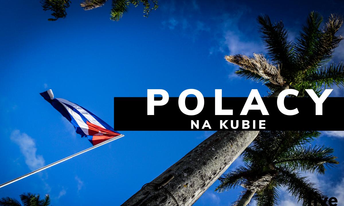 NIE DO WIARY- jak żyją Polacy na Kubie